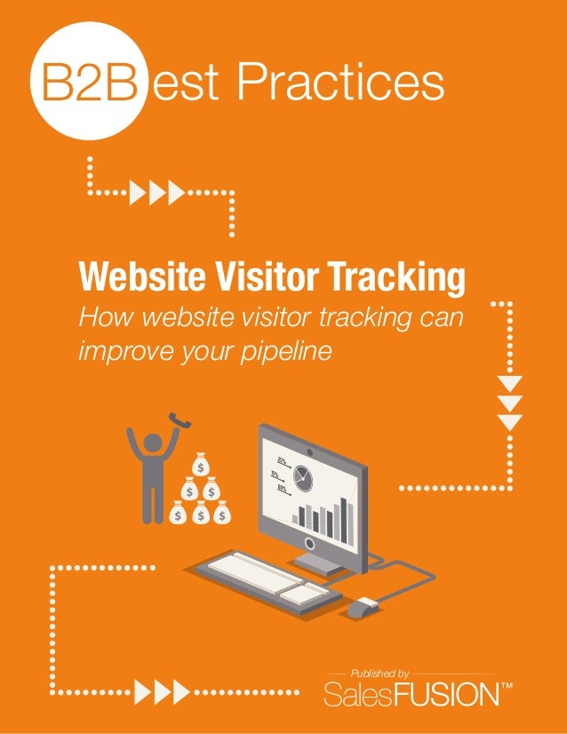 B2B est Practices Website Visitor Tracking How website visitor tracking can improve your pipeline  Published by