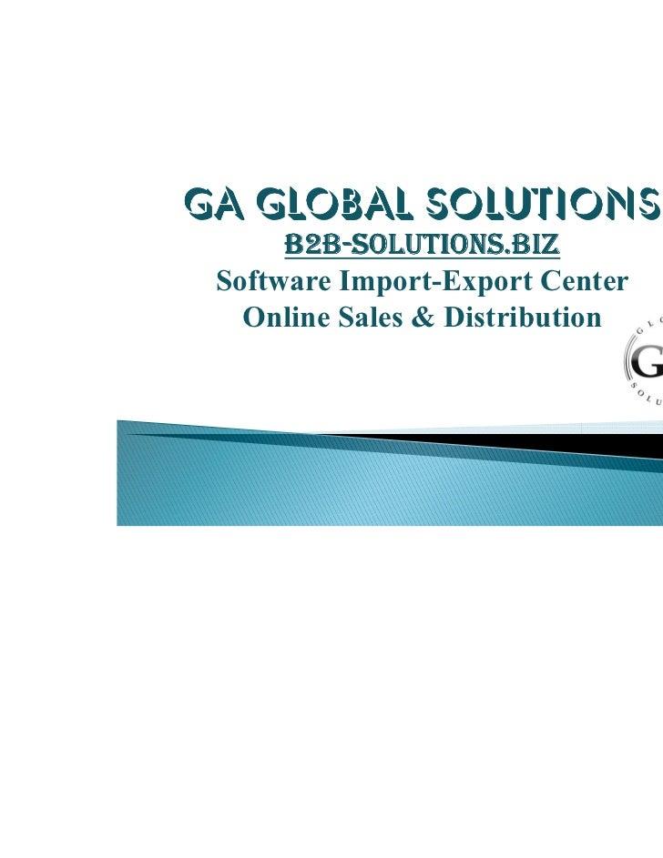 GA GLOBAL SOLUTIONS      B2B-SOLUTIONS.BIZ      B2B- Software Import-Export Center   Online Sales & Distribution