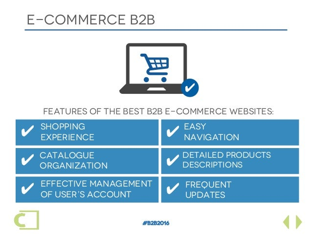 #B2B2016 E-commerce b2b 7i SHOPPING EXPERIENCE EASY NAVIGATION CATALOGUE ORGANIZATION DETAILED PRODUCTS DESCRIPTIONS EFF...