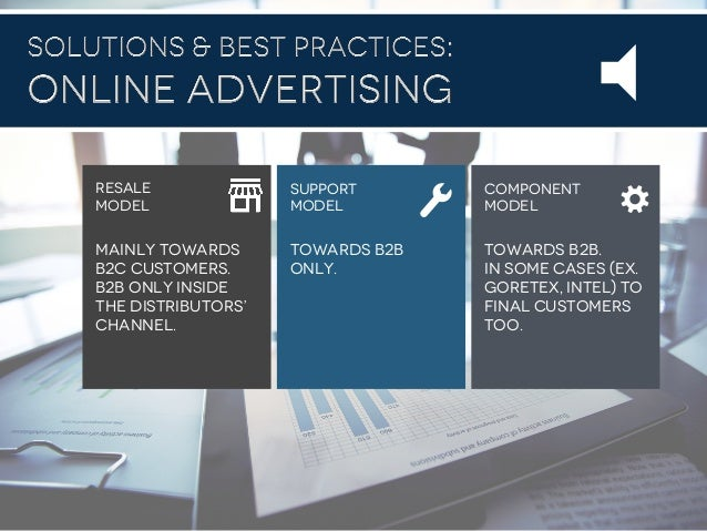 #B2B2016 Mainly towards b2c customers. B2b only inside the distributors' channel. Towards B2b only. Towards B2B. In some c...