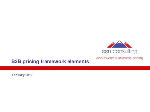 B2B pricing framework elements February 2017
