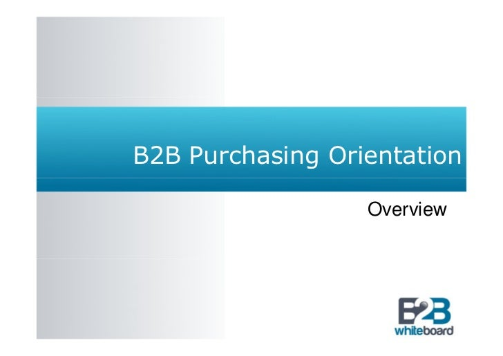 B2B Purchasing Orientation                  Overview