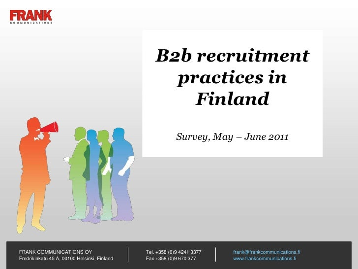 B2b recruitmentpractices in FinlandSurvey, May – June 2011<br />