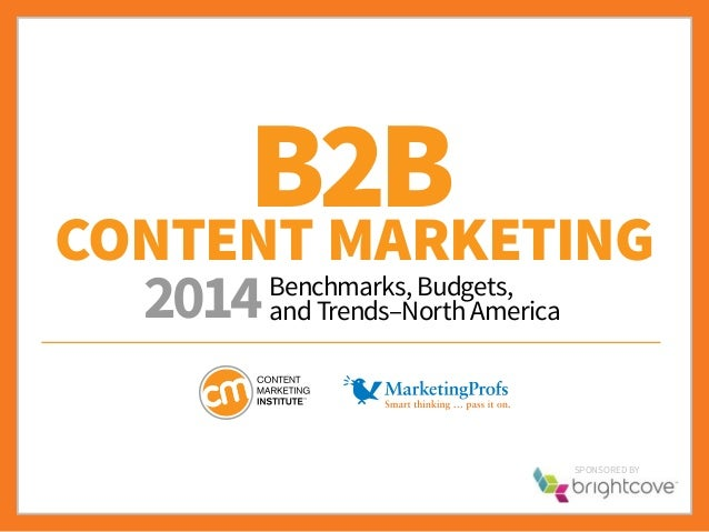 Content Marketing SponSored by B2B Benchmarks, Budgets, and Trends–North America2014