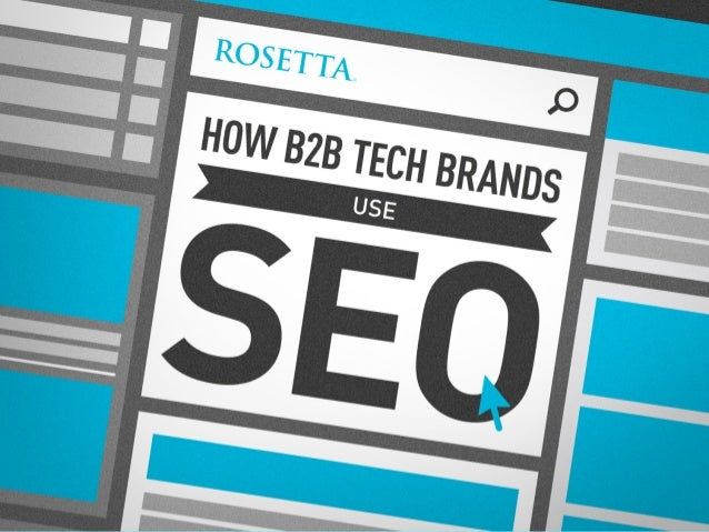 We Looked at Search Programs for Top B2B Technology Brands Some of the most innovative B2B technology brands are using sea...