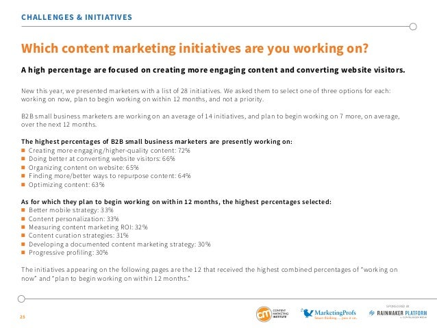25 CHALLENGES & INITIATIVES Which content marketing initiatives are you working on? A high percentage are focused on creat...