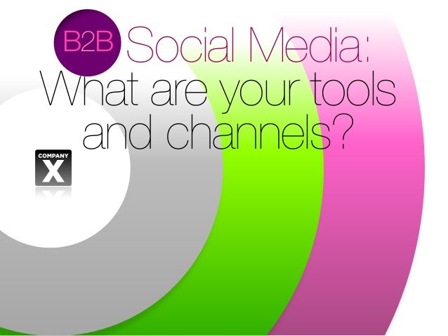 Social Media: What are your tools and channels? B2B