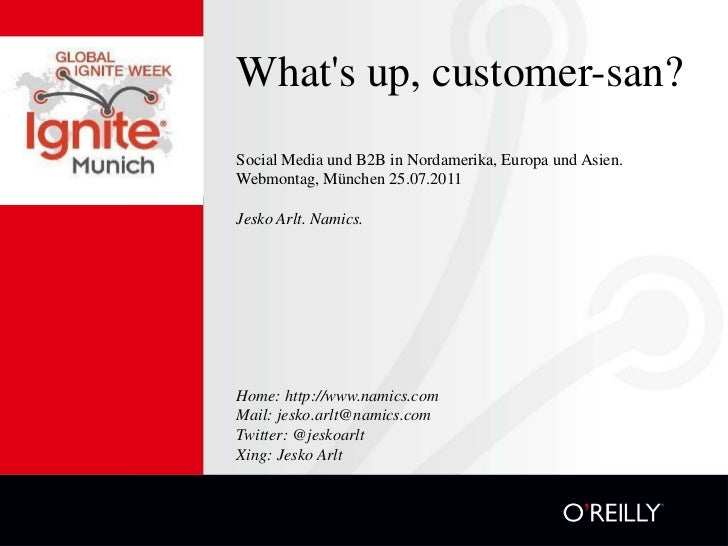 What'sup, customer-san?<br />Social Media und B2B in Nordamerika, Europa und Asien.<br />Webmontag, München 25.07.2011<br ...