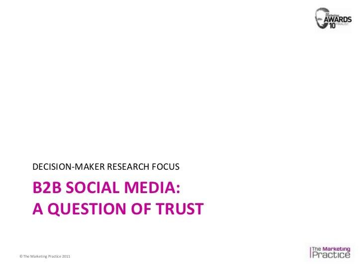 B2B social media:a question of trust<br />DECISION-MAKER RESEARCH FOCUS<br />