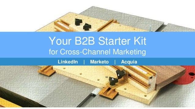 Your B2B Starter Kit for Cross-Channel Marketing