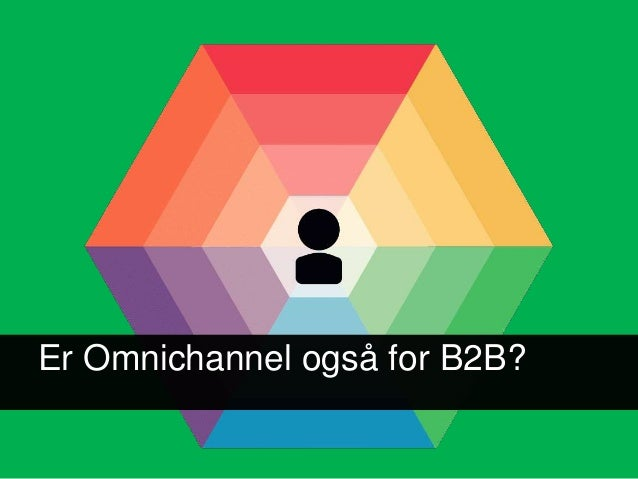 Er Omnichannel også for B2B?