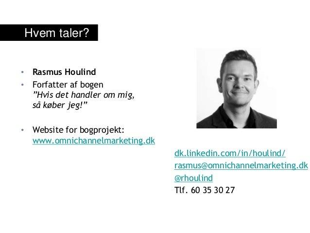 """• Rasmus Houlind • Forfatter af bogen """"Hvis det handler om mig, så køber jeg!"""" • Website for bogprojekt: www.omnichannelma..."""