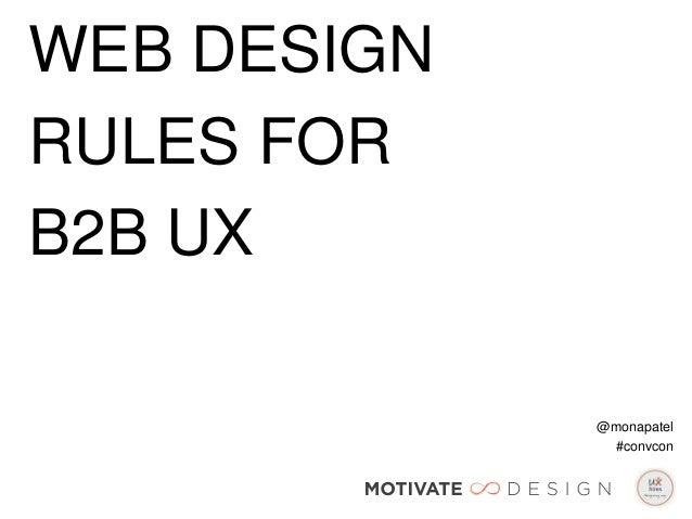 WEB DESIGNRULES FORB2B UX             @monapatel              #convcon
