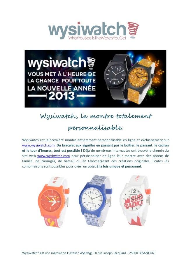 Wysiwatch, la montre totalement                              personnalisable.Wysiwatch est la première montre entièrement ...