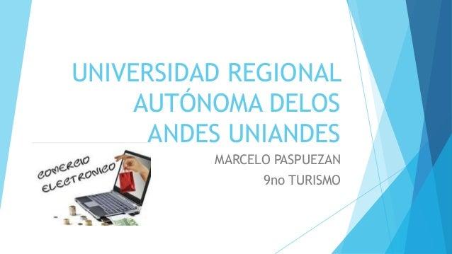 UNIVERSIDAD REGIONAL AUTÓNOMA DELOS ANDES UNIANDES MARCELO PASPUEZAN 9no TURISMO