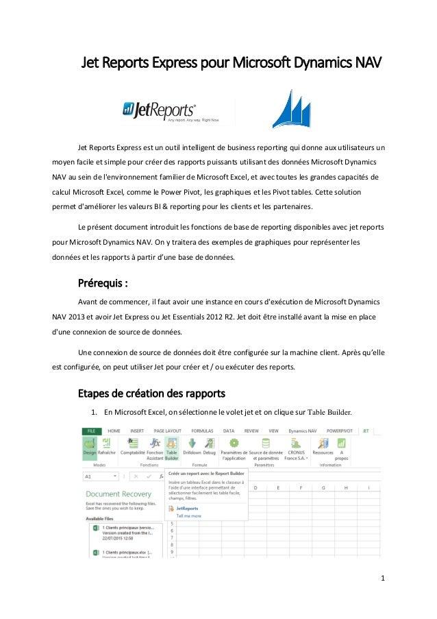 1 Jet Reports Express pour Microsoft Dynamics NAV Jet Reports Express est un outil intelligent de business reporting qui d...