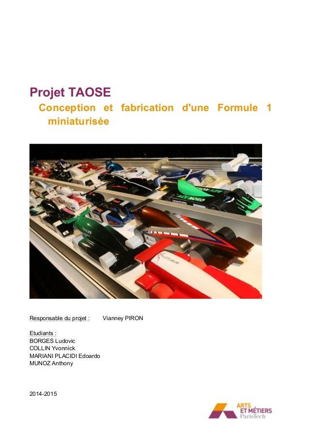 Projet TAOSE Conception et fabrication d'une Formule 1 miniaturisée Responsable du projet : Vianney PIRON Etudiants : BORG...