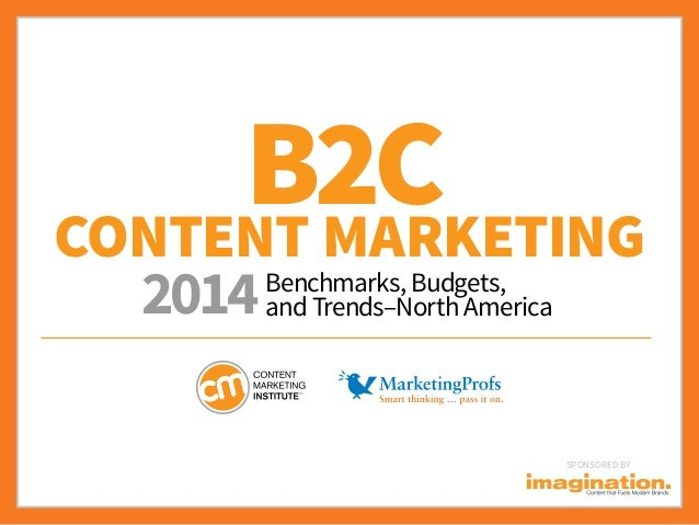 B2C Content Marketing 2014  Benchmarks, Budgets, and Trends–North America  SponSored by