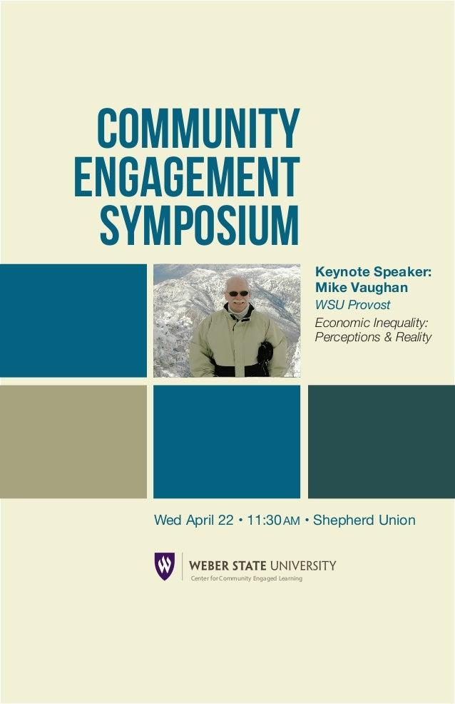 Keynote Speaker: Mike Vaughan WSU Provost Economic Inequality: Perceptions & Reality COMMUNITY ENGAGEMENT SYMPOSIUM Center...