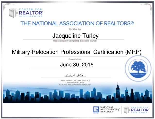 Jacqueline Turley Military Relocation Professional Certification (MRP) June 30, 2016