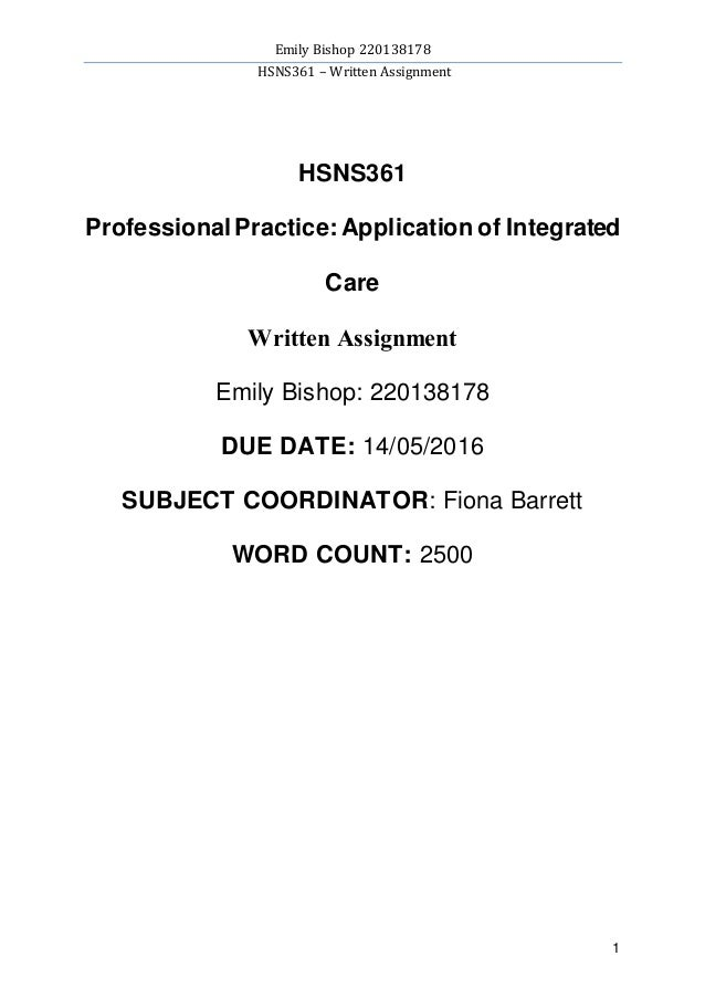 Emily Bishop 220138178 HSNS361 – Written Assignment 1 HSNS361 Professional Practice: Application of Integrated Care Writte...