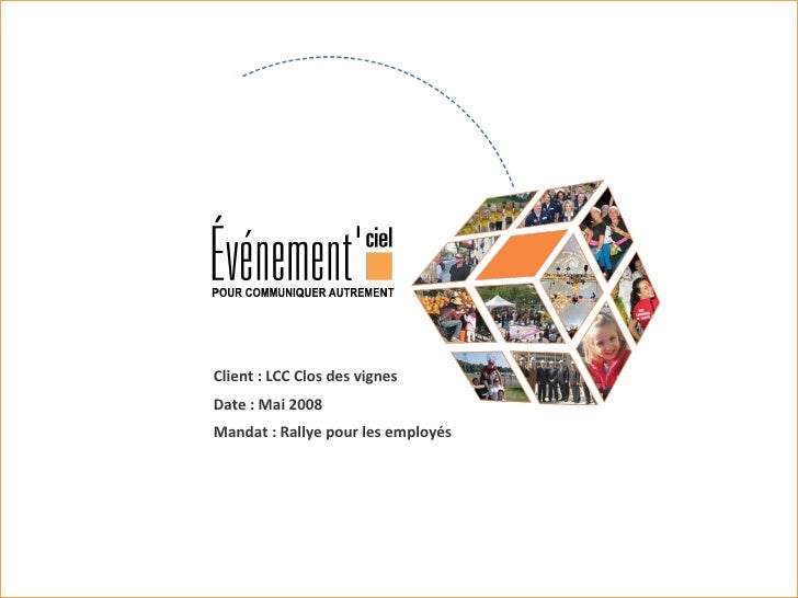 Client : LCC Clos des vignes Date : Mai 2008 Mandat : Rallye pour les employés