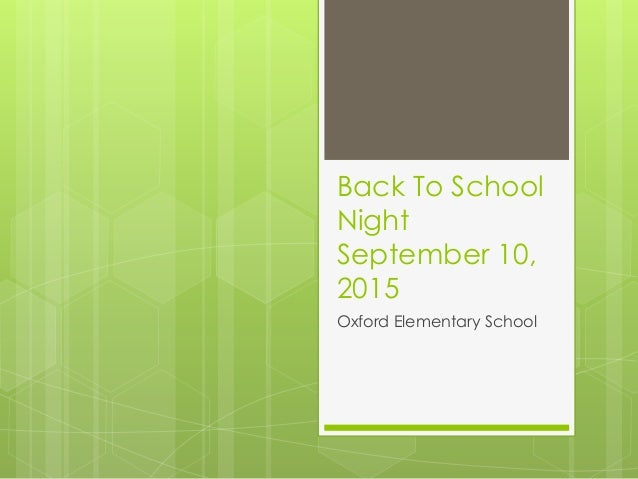 Back To School Night September 10, 2015 Oxford Elementary School