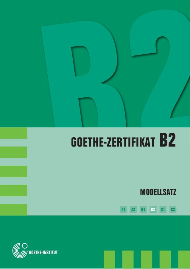 MODELLSATZ B1 B2 C1 C2A2A1 GOETHE-ZERTIFIKAT B2