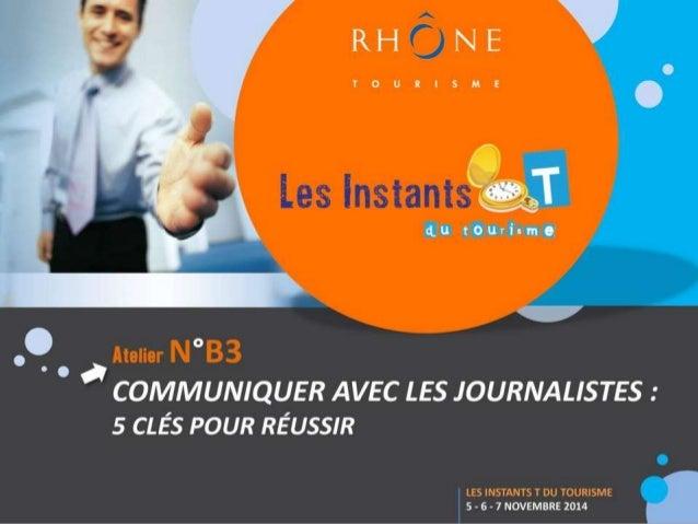 Intervenante  www.rhonetourisme.com  Stéphanie Engelvin  (Attachée de presse - Rhône Tourisme  Certifiée en 2013 par le CN...