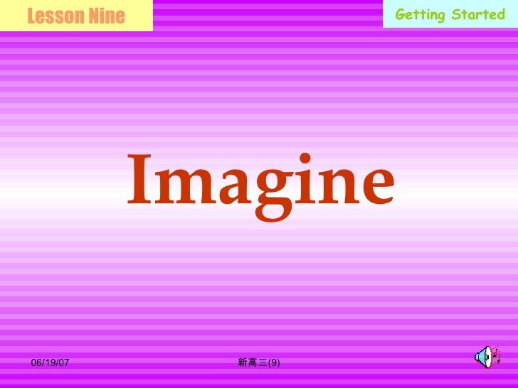 Getting Started Lesson Nine Imagine