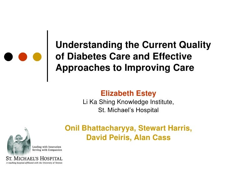Understanding the Current Quality of Diabetes Care and Effective Approaches to Improving Care             Elizabeth Estey ...