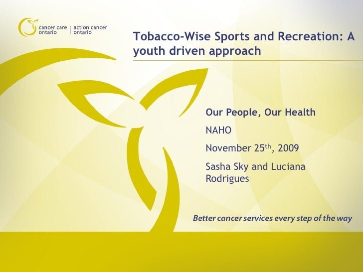 Tobacco-Wise Sports and Recreation: A youth driven approach                Our People, Our Health             NAHO        ...