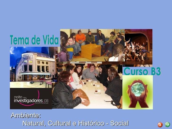 Ambiente: Natural, Cultural e Histórico - Social Tema de Vida Curso B3
