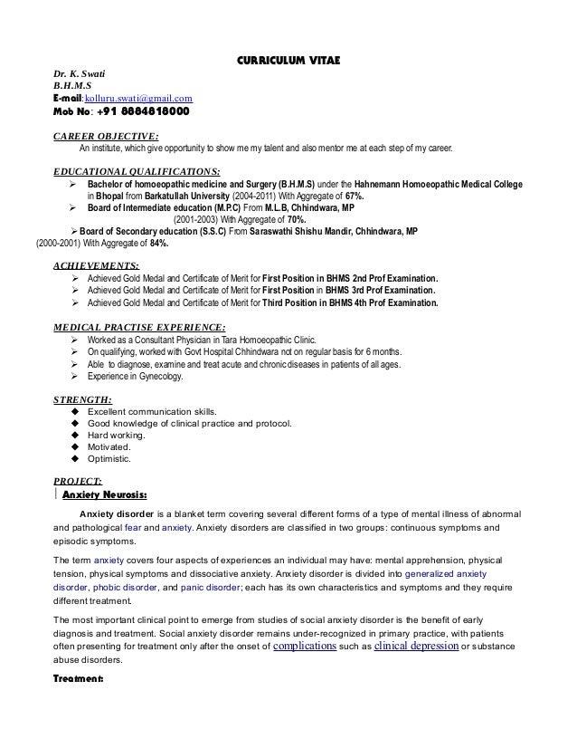 CURRICULUM VITAE Dr. K. Swati B.H.M.S E-mail:kolluru.swati@gmail.com Mob No: +91 8884818000 CAREER OBJECTIVE: An institute...