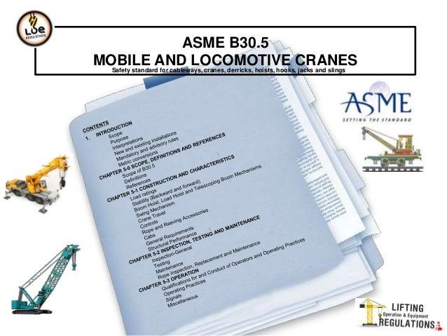 ASME B30.5MOBILE AND LOCOMOTIVE CRANESSafety standard for cableways, cranes, derricks, hoists, hooks, jacks and slings