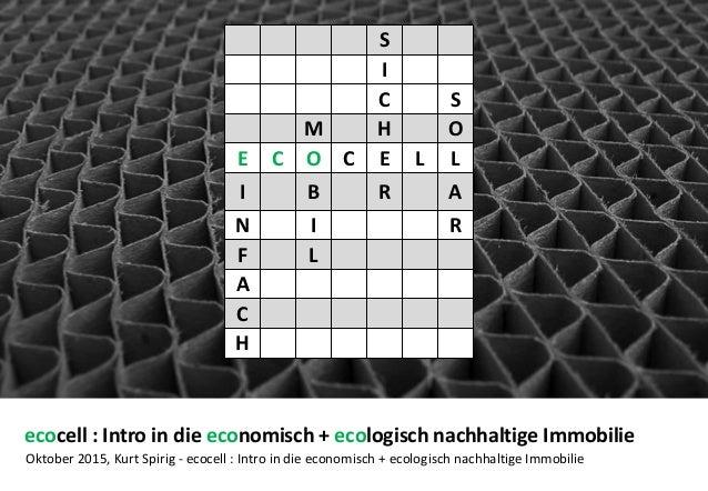 ecocell : Intro in die economisch + ecologisch nachhaltige Immobilie Oktober 2015, Kurt Spirig - ecocell : Intro in die ec...
