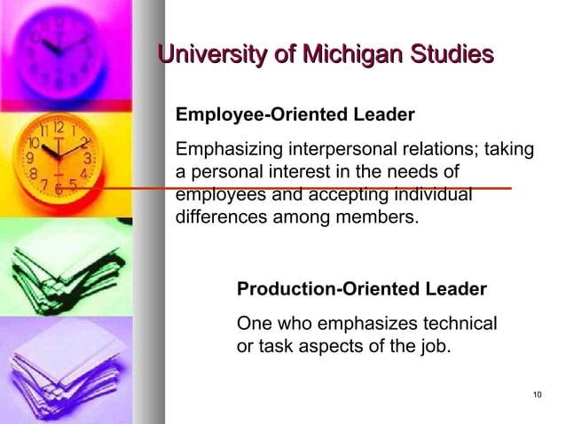 1010 University of Michigan StudiesUniversity of Michigan Studies Employee-Oriented Leader Emphasizing interpersonal relat...