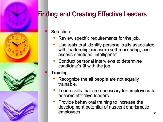 4343 Finding and Creating Effective LeadersFinding and Creating Effective Leaders  SelectionSelection  Review specific r...