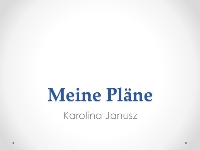 Meine Pläne Karolina Janusz