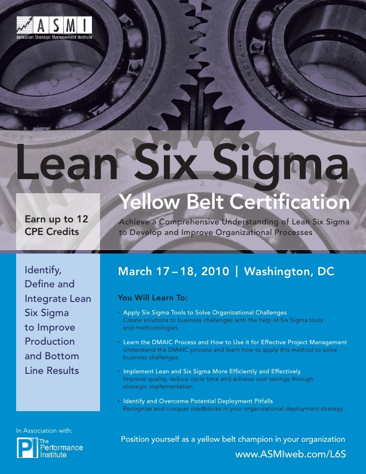 Lean Six Sigma                        Yellow Belt Certification    Earn up to 12       Achieve a Comprehensive Understandin...