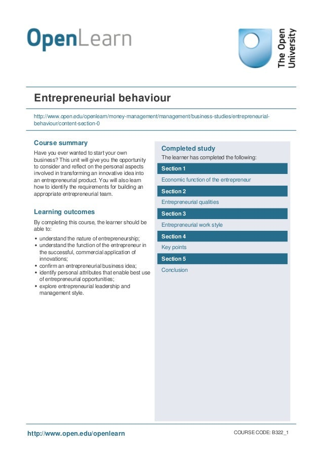 Entrepreneurial behaviour http://www.open.edu/openlearn/money-management/management/business-studies/entrepreneurial- beha...
