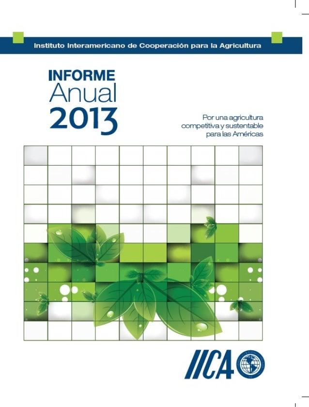 Informe anual 2013 del IICA Por una agricultura competitiva y sustentable para las Américas Marzo, 2014