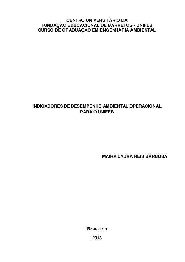 CENTRO UNIVERSITÁRIO DA FUNDAÇÃO EDUCACIONAL DE BARRETOS - UNIFEB CURSO DE GRADUAÇÃO EM ENGENHARIA AMBIENTAL INDICADORES D...