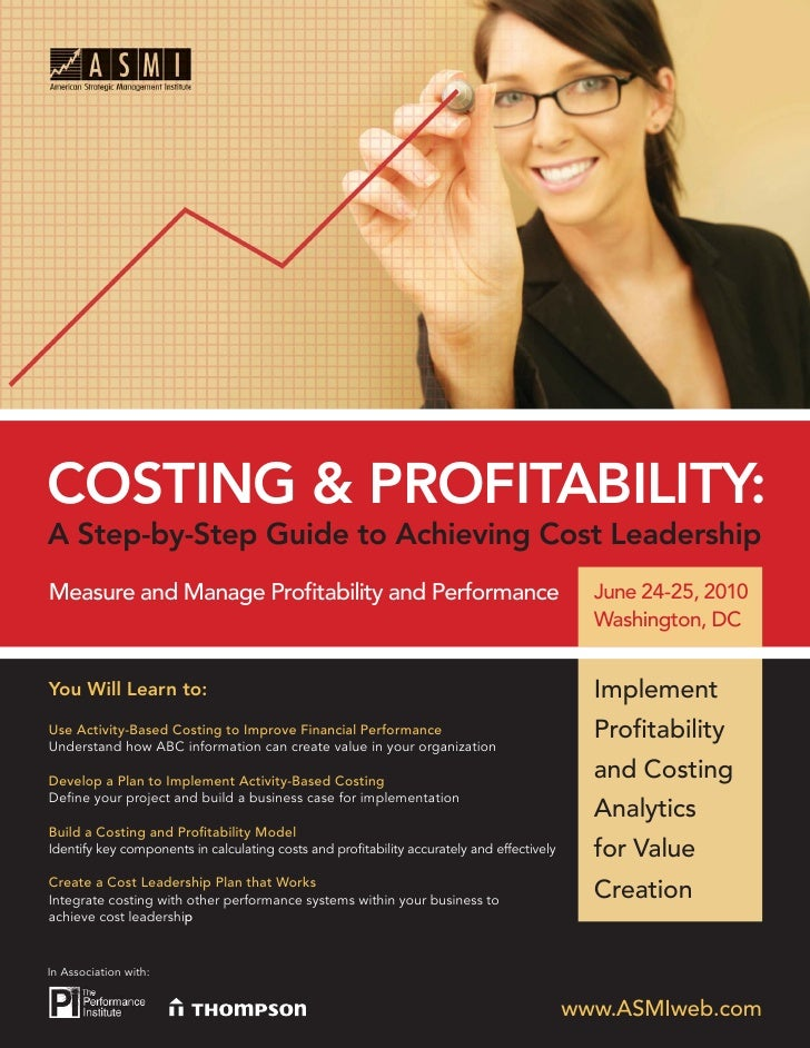 COSTING & PROFITABILITY: A Step-by-Step Guide to Achieving Cost Leadership Measure and Manage Profitability and Performance...