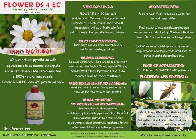 FLOWER DS 4 ECNatural pyrethrum insecticide Reg: PCPB (CR) 0835 100% NATURAL 0.8-2.1LitresofFLOWERDS4ECperhectare FLOWER D...