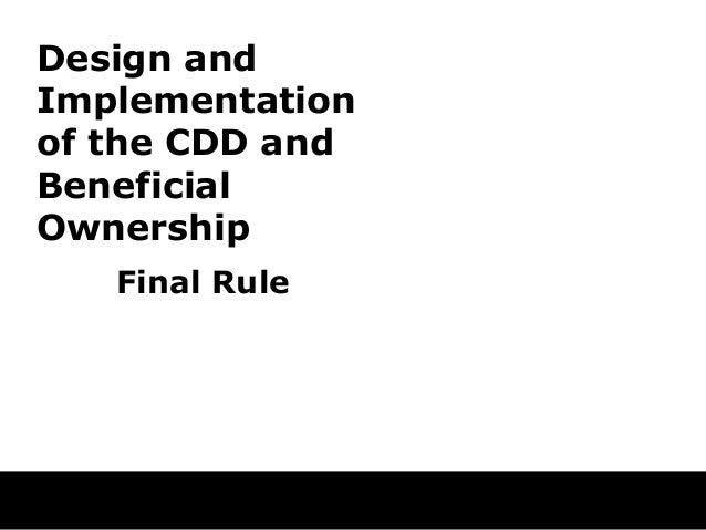 Design and Implementation of the CDD and Beneficial Ownership Final Rule
