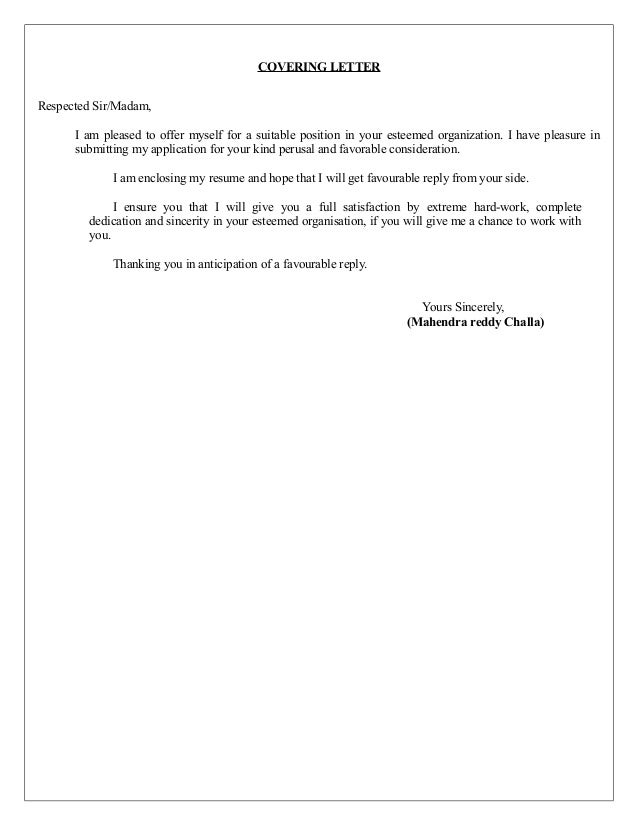 COVERING LETTER Respected Sir/Madam, I am pleased to offer myself for a suitable position in your esteemed organization. I...
