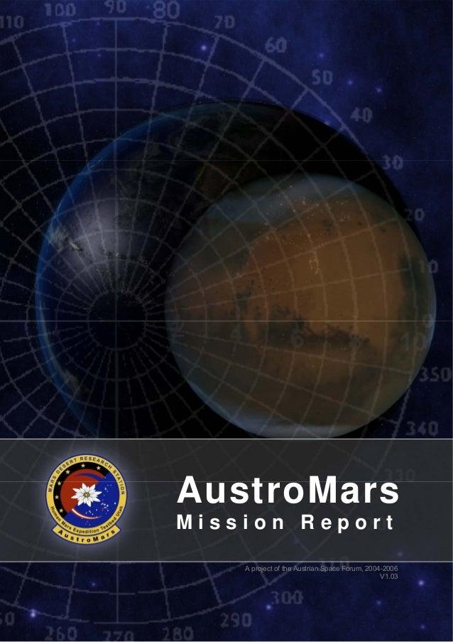 AustroMars M i s s i o n R e p o r t A project of the Austrian Space Forum, 2004-2006 V1.03