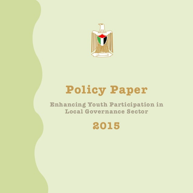 1 Policy paper Enhancing Youth Participation in Local Governance Sector Policy Paper 2015 فلســــــطني