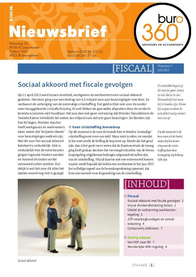 Sociaal akkoord met fiscale gevolgen  Op 11 april 2013 werd tussen overheid, werkgevers en werknemers een sociaal akkoord ...